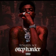 STEP HARDER BY Yungeen Ace